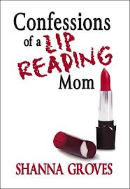 Confessions of a Lip Reading Mom